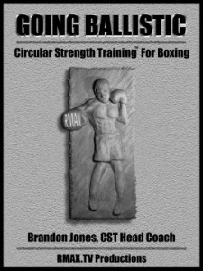 Going Ballistic: Circular Strength Training for Boxing Manual